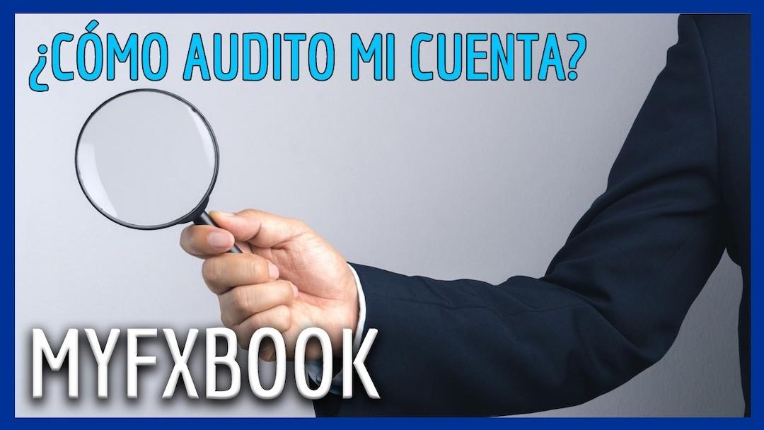 como auditar cuenta de trading, como auditar una cuenta de trading, myfxbook cuenta auditada