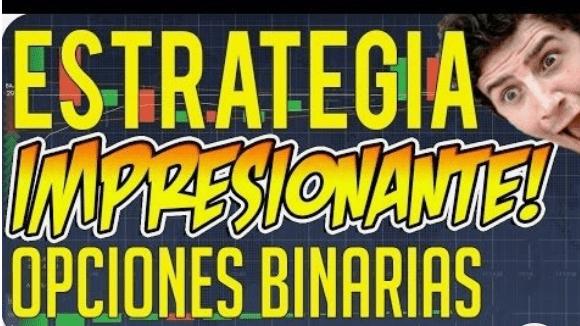 estrategia opciones binarias, estrategia impresionante con opciones binarias